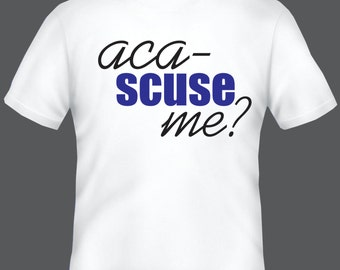 Pitch Perfect: Aca-scuse Me Tee
