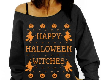 Happy Halloween Witches, Halloween Sweatshirt, Costume, Witch Sweatshirt, Off the Shoulder, Slouchy Sweatshirt, Junior and Oversized options
