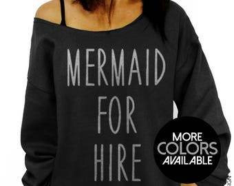 Mermaid For Hire, Womens clothing, Mermaid sweater, Off the Shoulder, Oversized, Slouchy Sweatshirt, Beach, Cover-up, Sexy, Cute, Sweatshirt