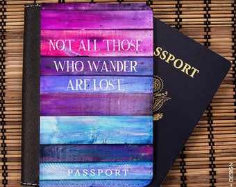 Passport Cover, Passport Holder, Passport Case,Travel Gift - Not All Those Who Wander Are Lost -Travel Wallet,travel quote, Luggage,Traveler