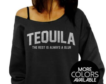 Tequila, The Rest is Always a Blur, Off the Shoulder, Oversized, Slouchy Sweatshirt, Tequila Sweatshirt, Party Sweater, Women's Clothing