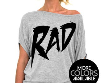 Rad - 80's Theme Slouchy Tee Shirt (Small - Plus Sizes) - More Colors Available - Black, Gray or White Tees