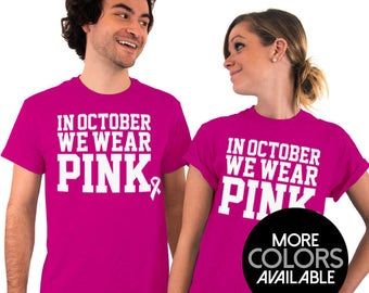 9e908dc47 In October, We Wear Pink - Unisex T-Shirt - Breast Cancer Awareness - Pink  Shirt, Cancer Shirt, Pink Ribbon Shirt, October Shirt, Unisex top