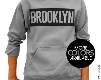 1c13f0c0a764 Brooklyn Hoodie Sweatshirt - NYC - Bed Stuy - Bushwick - Greenpoint -  Williamsburg - Kensington Sweatshirt - Brooklynites