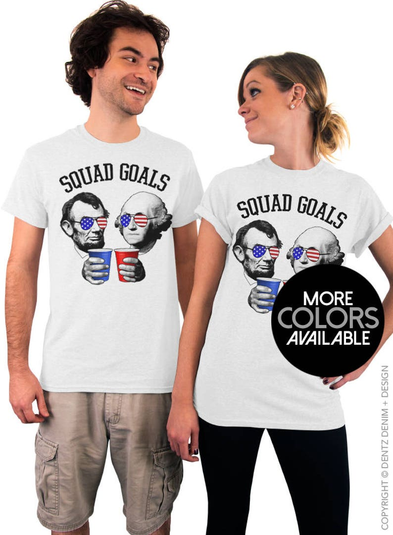76fcd11c93fd5 4th of July T-Shirt Squad Goals Drinkin  with Lincoln