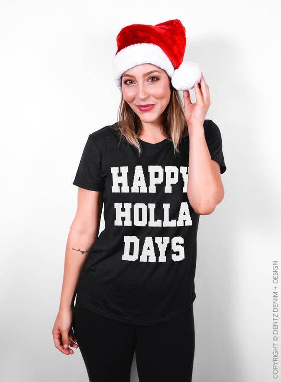 Happy Holla Days Ugly Christmas Holiday Shirt Ladies  15aca924e