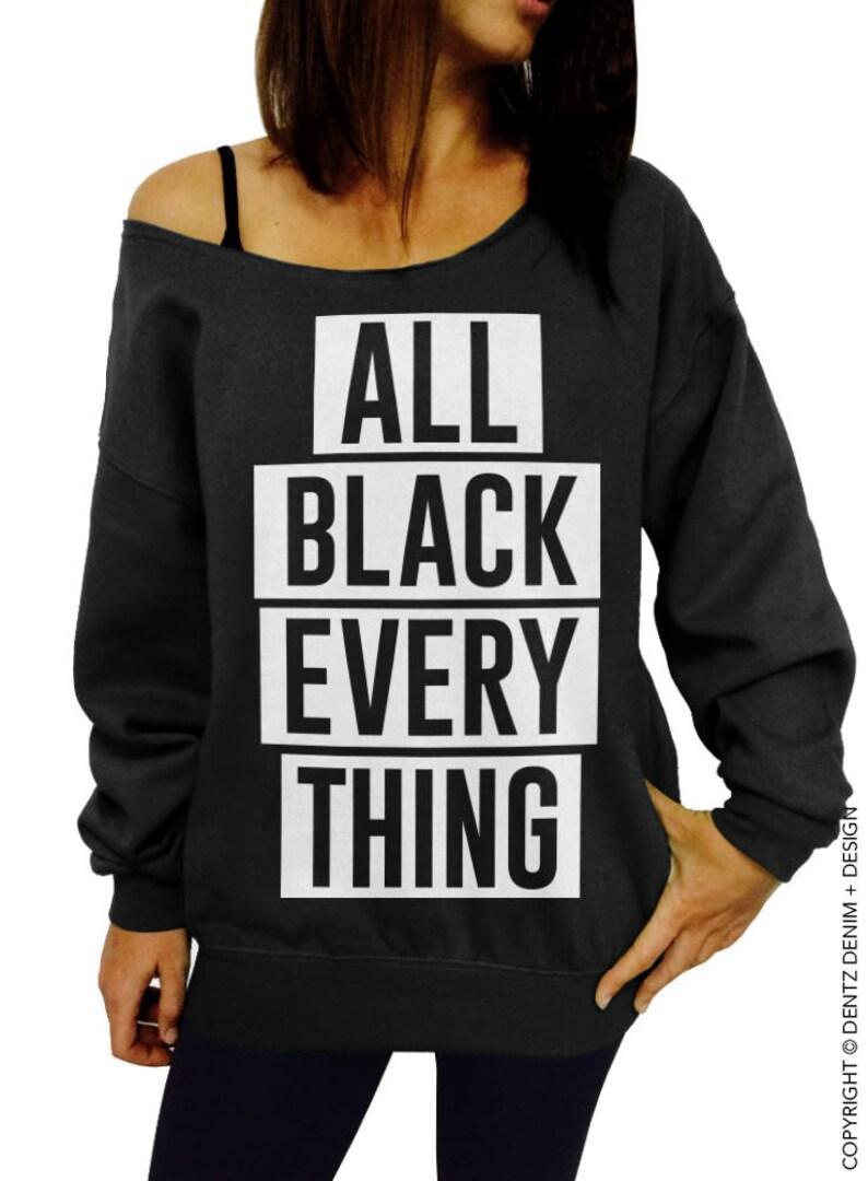 b1e8c63c8f4a87 All Black Everything Women s Sweatshirt Off the