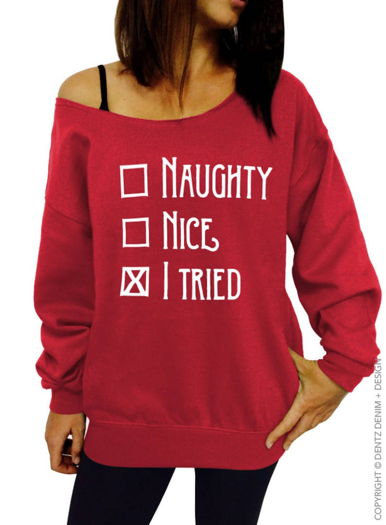 I tried Oversized sweater options Women/'s Clothing,Off the Shoulder,Slouchy Sweatshirt,Junior and Ugly Christmas Sweater Naughty Nice