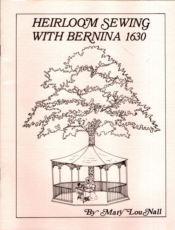 MARY LOU NALL Heirloom Sewing With Bernina 40 Manual Etsy Unique Bernina 1630 Sewing Machine Manual
