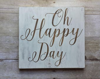 Oh Happy Day Wood Sign / White / Paint / Brown / Stain / Gallery Wall / House Warming / Gift / Home / Dorm / Decor / Teen