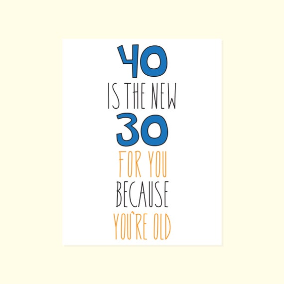Funny Birthday Card 40 Is The New 30 Getting Old