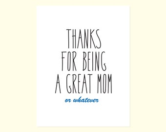 Snarky Mother's Day Card. Funny Mother's Day Card. Irreverent Humor. Great Mom. Whatever. Whatever Card. Irreverent. Funny Card For Mom. Mom