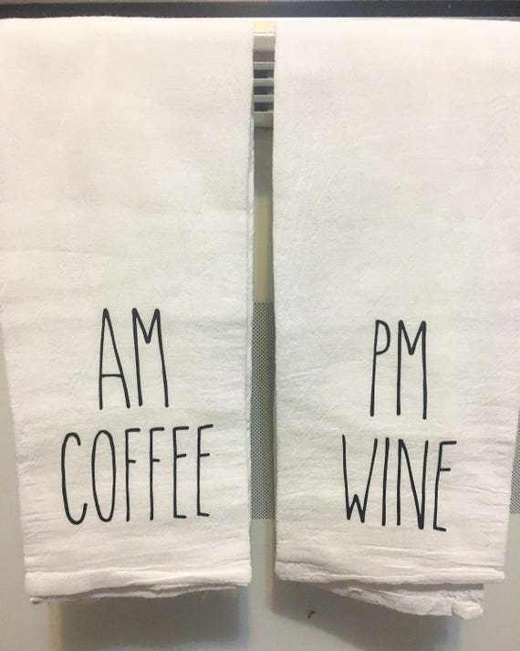Am Coffee Pm Wine Kitchen Towel Set Tea Towels Housewarming Gift Hostess Gift Mother S Day Simple Rustic Southern Style Barn Style