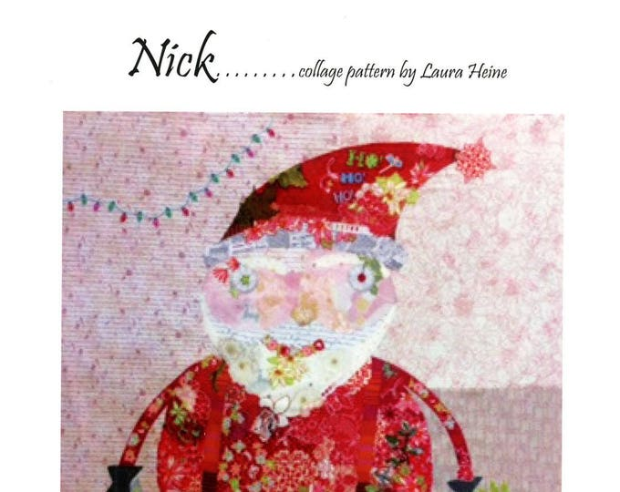 Fiberworks Laura Heine Collage NICK Santa Claus Quilt Pattern 40 x 41