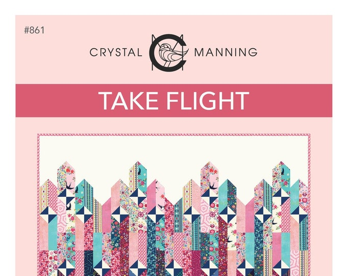 Crystal Manning Take Flight Jelly Roll Friendly Quilt Pattern 60 x 80