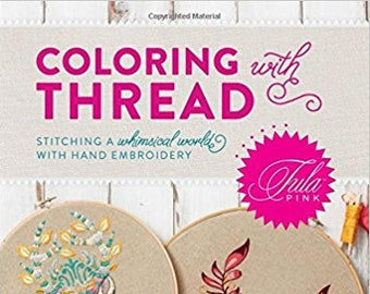 Coloring With Thread Tula Pink Thread Painting Hand Embroidery Book FREE SHIP