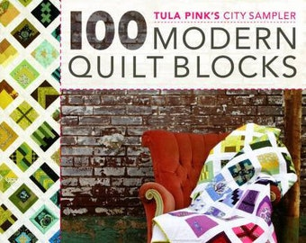 100 Modern Quilt Blocks Tula Pink City Sampler Book FREE SHIP