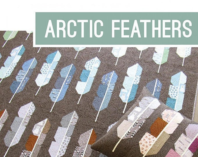 NEW Arctic Feathers Elizabeth Hartman Quilt Modern Pattern 4 Sizes