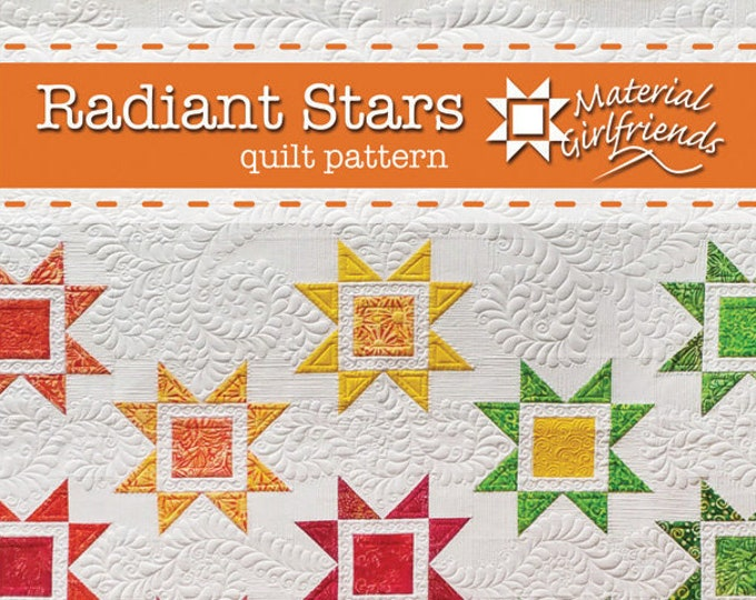 Radiant Stars Material Girlfriends Modern Star Quilt Pattern Fat Eighth Friendly 68 x 68