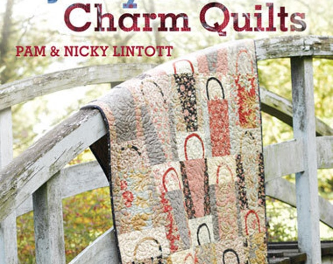 More Layer Cake, Jelly Roll and Charm Quilts Quilt Book by Pam and Nicky Lincott FREE SHIP