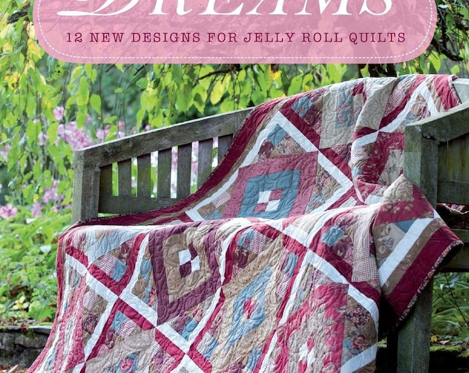 Jelly Roll Dreams Quilts 12 New Designs Quilt Book by Pam and Nicky Lincott FREE SHIP