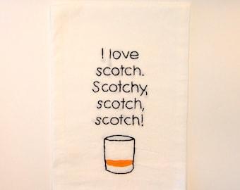 Flour Sack Towel - Scotchy Scotch Scotch - Embroidered Kitchen Towel - I love lamp