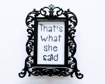 That's what she said - Michael Scott - 2 x 3 inch frame - The Office