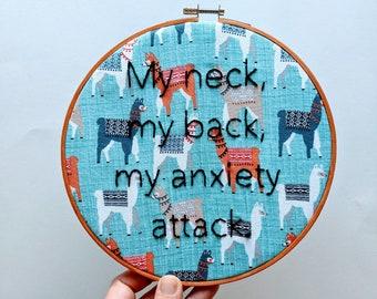 My Neck, My Back, My Anxiety Attack Hoop - Llamas - 8 inch