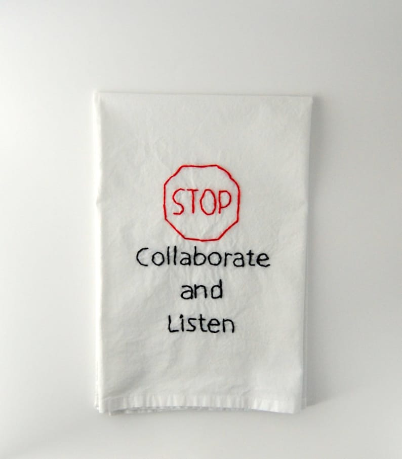 Flour Sack Towel  Stop collaborate and Listen  Embroidered image 0
