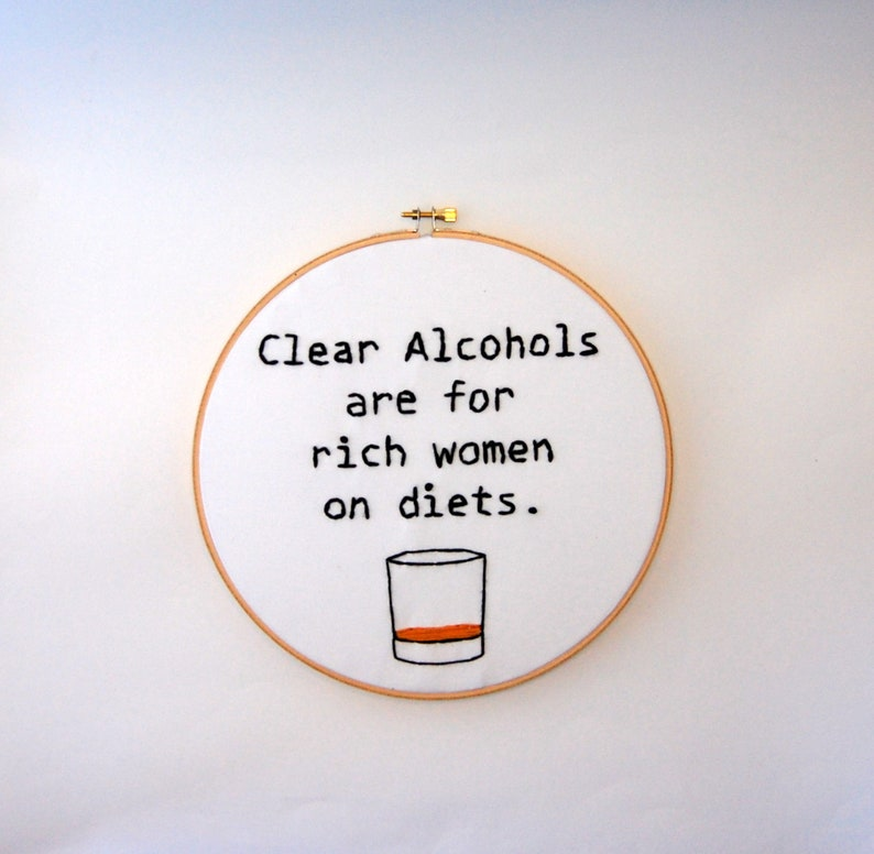 Whiskey Embroidery Hoop  Ron  Clear alcohols are for rich image 0