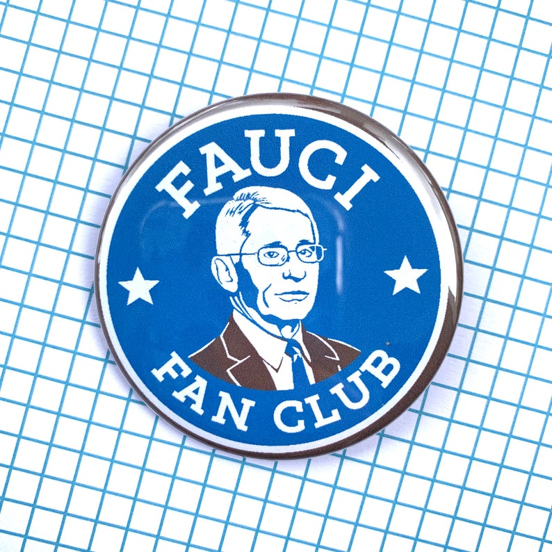 FAUCI FAN CLUB 2.25-inch pin  large button badge gift image 0
