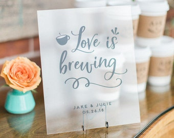 Love is Brewing Sign - 8x10 - Acrylic Wedding Sign - Coffee Favors
