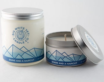 Shave and a Haircut Soy Candle- 6oz Tin