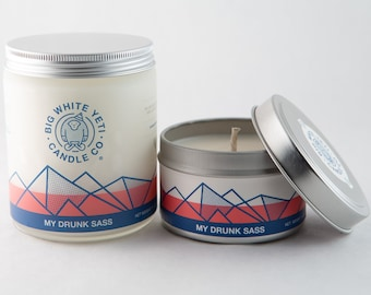 My Drunk Sass Soy Candle - 6oz tin or 8oz frosted glass jar