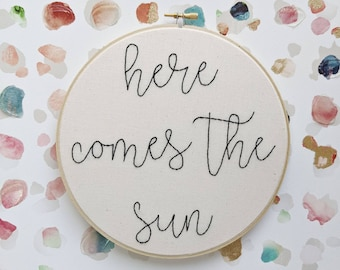 Here Comes The Sun Embroidery Hoop Art-8 Inch