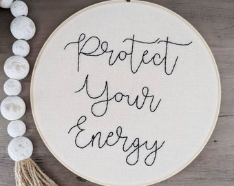 Protect Your Energy Embroidery Hoop Art-8 Inch