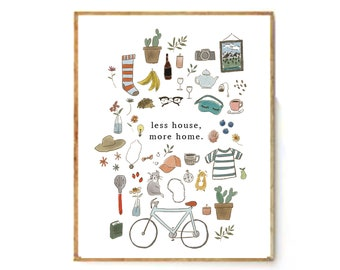 Less House, More Home 8x10 Art Print
