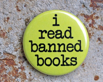 i read banned books - Pinback or Magnet Button or Badge Reel