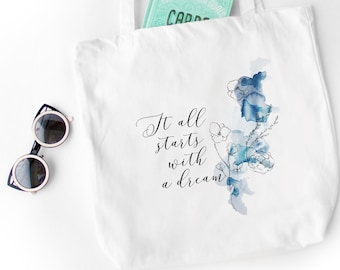 It all starts with a dream - inspirational tote bag / white tote / floral tote / boho tote / printed tote bags - made in and shipped from US
