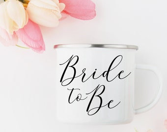 Bride to Be - enamel camping mug 10oz calligraphy mug print, Bride mug, retro mug, engagement gift