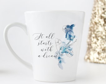 It all starts with a dream - a prettily printed mug with an inspiration quote! Ships worldwide from the US