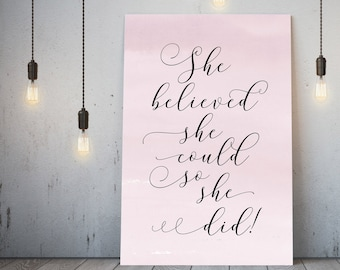 She believed she could so she did! Blush pink calligraphy print, canvas print, motivational wall art