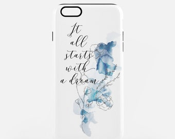 It all starts with a dream iPhone case / calligraphy phone case / watercolor phone case / ships from the US
