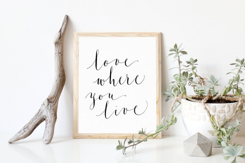 love where you live wall art  motivational  printable quote image 0
