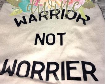 Warrior not Worrier Comfort Color shirt 54005eb57b2