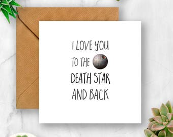 I Love You to the Death Star and Back Card, Love Card, Anniversary Card, Valentine's Card, Husband Card, Wife Card, Boyfriend Card, Fiance