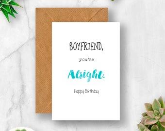 Boyfriend You're Alright Birthday Card, Boyfriend Birthday, Card for Boyfriend, Funny Boyfriend Card, Boyfriend Card, Birthday Boyfriend