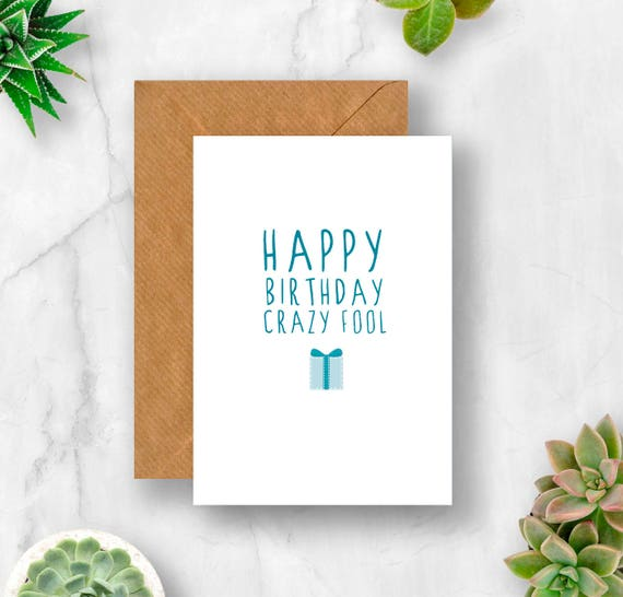 Happy Birthday Card For Friend.Happy Birthday Card Crazy Fool Friend Birthday Card Funny Birthday Card
