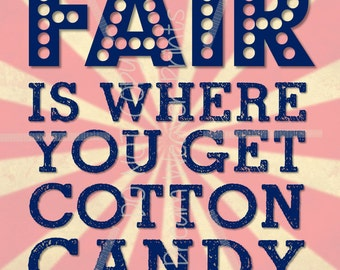 Printable subway print art card sign FAIR is where you get COTTON CANDY Instant Download americana