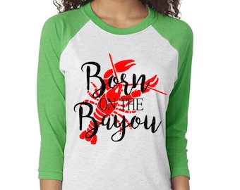 Born on th Bayou Crawfish Raglan, Baseball Tee
